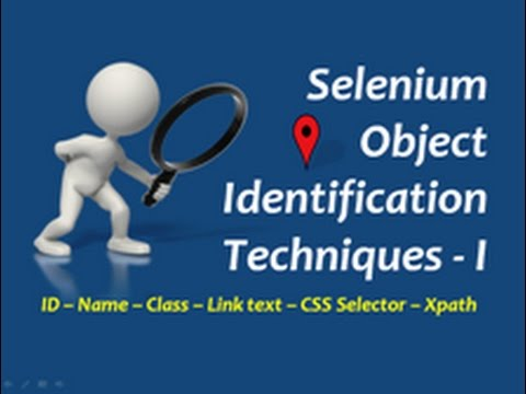 selenium object identification and locators  - ID, Name, Class, CSS Selector, DOM and Xpath