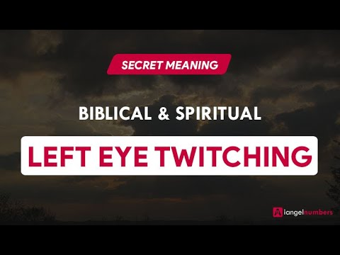 Left Eye Twitching Female Spiritual Meaning