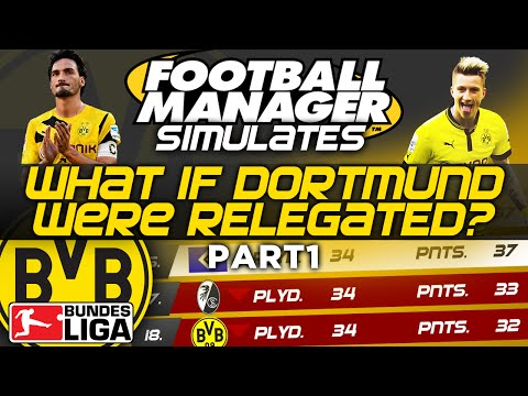 Football Manager Simulates: What if Borussia Dortmund were Relegated? - Part 1