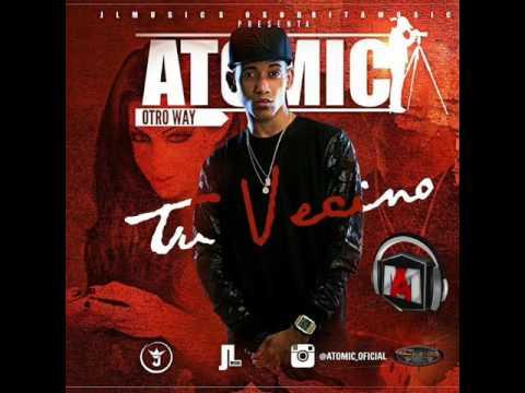 Atomic- Tu Vecino (Prod By JerryELSP