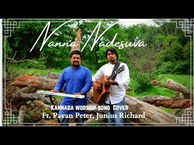 Nanna Nadesuva || Ft. Pavan Peter & Junius Richard || kannada Worship song cover HD