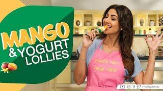 Healthy Mango & Yogurt lollies| Shilpa Shetty Kundra | Healthy Recipes | The Art Of Loving Food