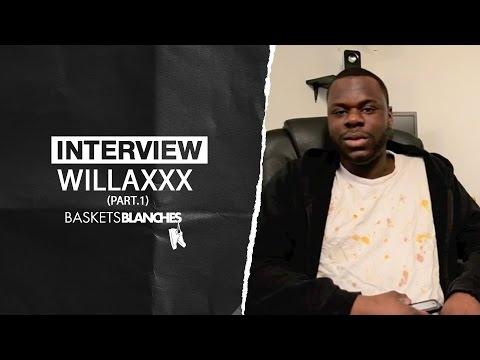 Interview WILLAXXX - www.basketsblanches.com - PT.1