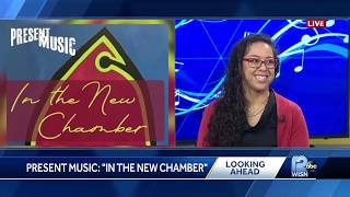 Arts Avenue: Present Music's 'In the Chamber'