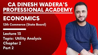 Lecture 13 - Utility Analysis - Chapter 2  - Part 2 - 12th Commerce Economics