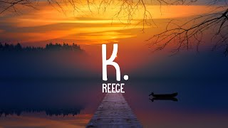 Reece - k. (Lyrics)