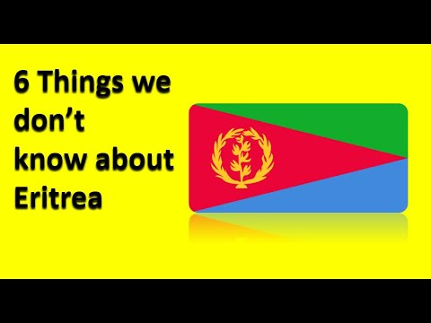 6 Things we don't know about Eritrea