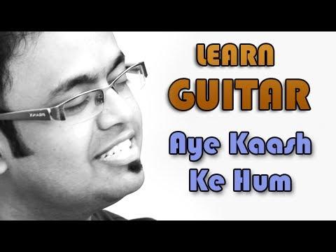 Aye Kaash Ke Hum Guitar Lesson - Kabhi Haan Kabhi Naa - Kumar Sanu, Jatin - Lalit Mp3