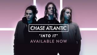"Chase Atlantic - ""Into It"" (Official Audio)"
