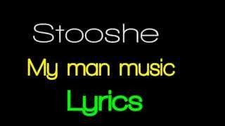 Stooshe - My Man Music Lyrics (HD - On Screen)