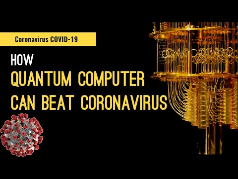 How Quantum Computing Can Beat Corona Virus COVID-19? | Semi Tech