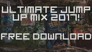 ULTIMATE JUMP UP DNB MIX 2017! FREE DOWNLOAD