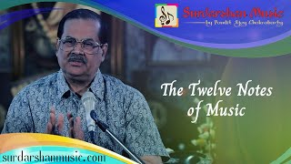 The Twelve Notes of Music - Pandit Ajoy Chakrabarty's Live Online Class