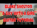 """Blake Shelton - """"A Guy With A Girl"""" How to Play Guitar (Easy!! Guitar Tutorial!!) video & mp3"""