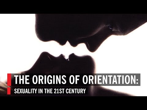 The Origins Of Orientation: Sexuality In The 21st Century