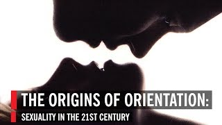 The Origins of Orientation: Sexuality in the 2st Century