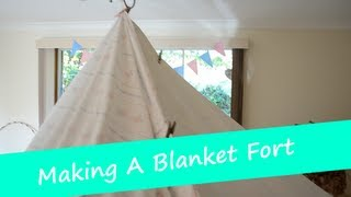 Making A Blanket Fort