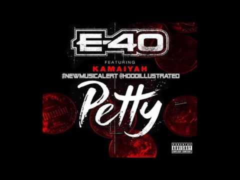 """NEW E-40 """"PETTY"""" FEAT. KAMAIYAH"""