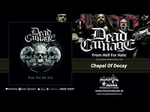 DEAD CARNAGE - Chapel Of Decay /from album From Hell For Hate 2020/