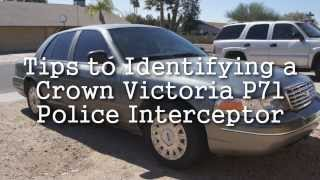 Tips to Identifying a Crown Victoria P71 Police Interceptor