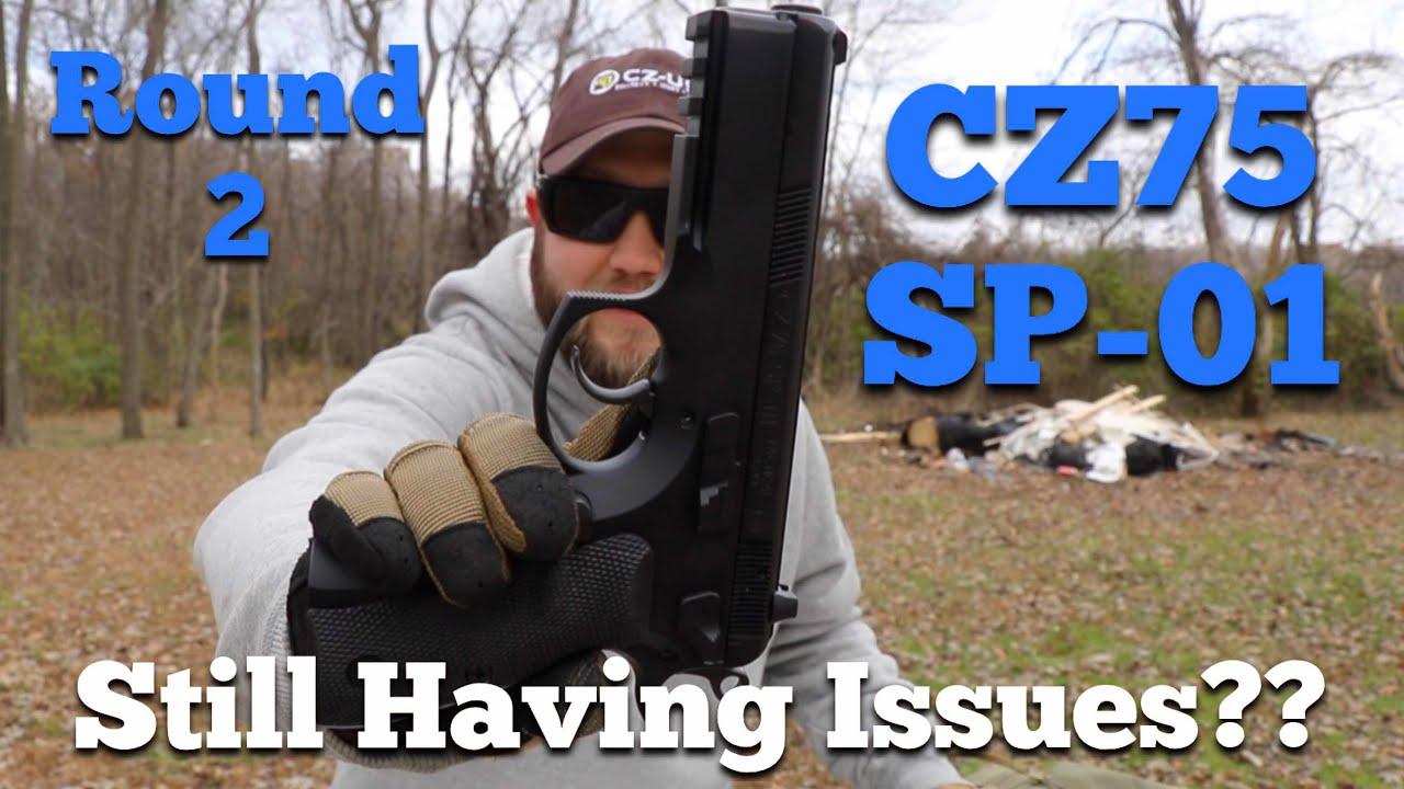ROUND 2 - CZ75 SP-01 - Still Having Issues??