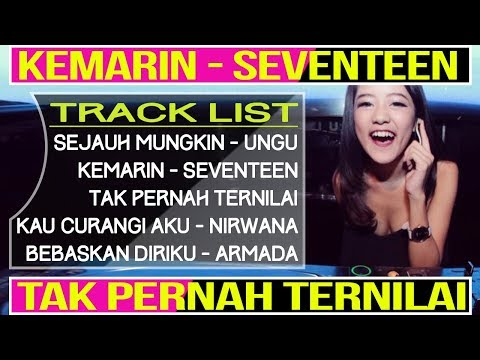 DJ KEMARIN (Seventeen) VS TAK PERNAH TERNILAI - (Last Child) REMIX 2019