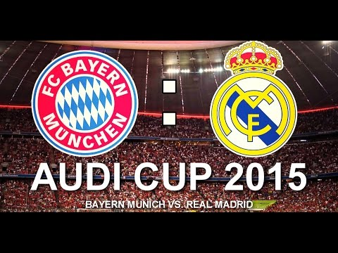 FC Bayern Munich vs. Real Madrid (05/08/15) HD 1080p - Audi Cup Final