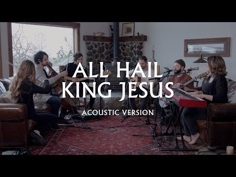 All Hail King Jesus (Acoustic) - Jeremy Riddle | Holy Week + Easter