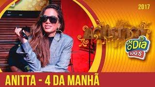 Anitta - 4 da Manhã (Acústico FM O Dia)