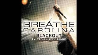 Breathe Carolina - Blackout (Tyltto & Blizzy Remix)