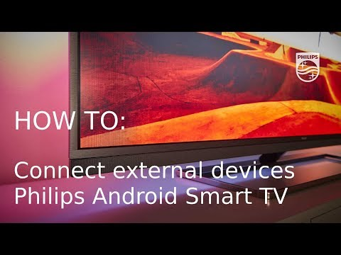 How to connect external devices - Philips Android Smart TV