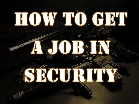 HOW TO GET A JOB IN SECURITY