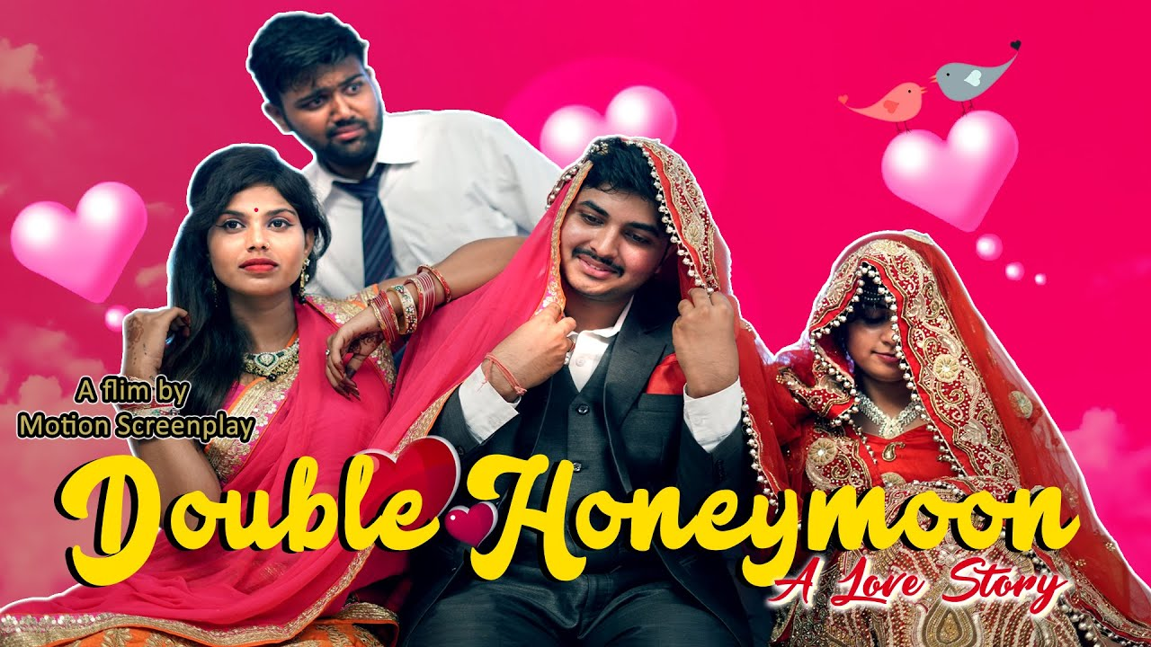 Double Honeymoon A Love Story Romantic Trip Journey Of Love Comedy Concept Short Film Youtube