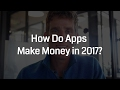 How Do Apps Make Money In 2017? Best 3 Strategies