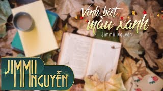 Vĩnh Biệt Màu Xanh | Jimmii Nguyễn
