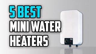 ☑️ Mini Water Heater: 5 Best Mini Tankless Water Heaters | Dotmart