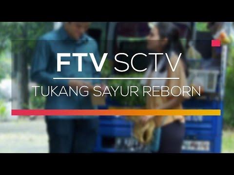 FTV SCTV - Tukang Sayur Reborn