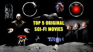 My Top 5 Greatest Original Science Fiction Movies