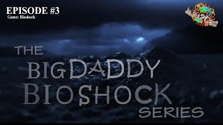 Big Daddy Bioshock: Episode 3