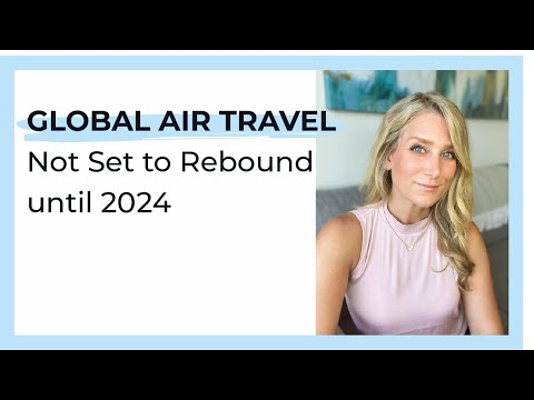 Global Air Travel Not Set to Rebound Until 2024