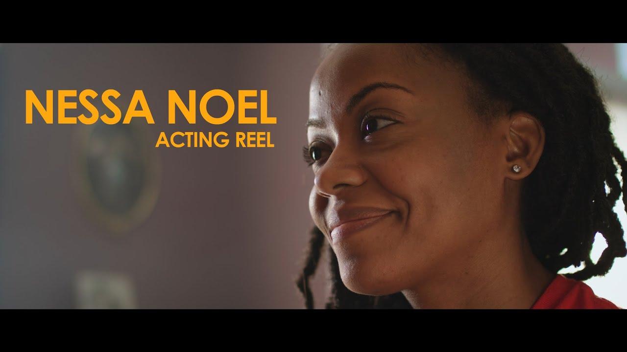 Nessa Noel Acting Reel