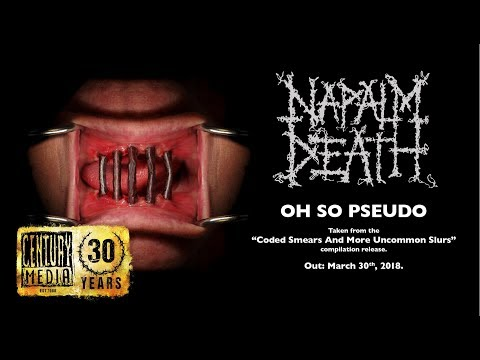 NAPALM DEATH - Oh So Pseudo (Album Track)