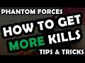 PHANTOM FORCES - HOW TO GET MORE KILLS  ( TIPS & TRICKS )