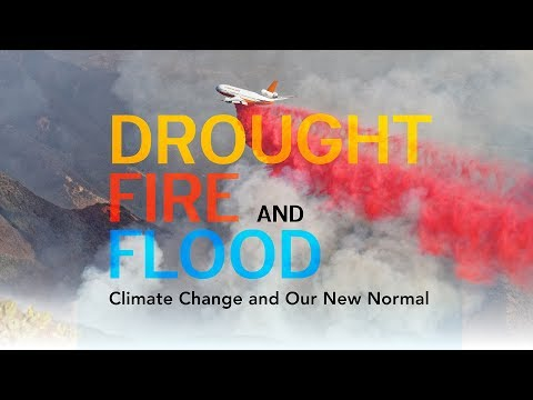 Town Hall: Drought, Fire & Flood: Climate Change and Our New Normal