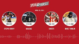 Steph Curry, Ravens, Chiefs, Mike Tomlin's extension (4.20.21) | SPEAK FOR YOURSELF Audio Podcast