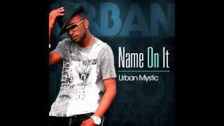 urban mystic name on it audio