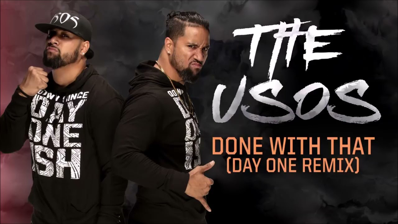 Download The Usos - Done With That (Day One Remix) [Entrance Theme] 30 minutes