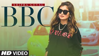 BBC (Full Song) Shipra Goyal | Vee | Raana | Latest Punjabi Songs 2020