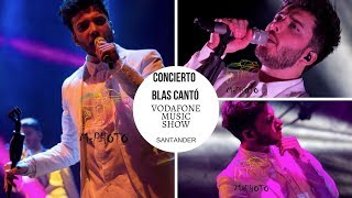 CONCIERTO BLAS CANTÓ (VODAFONE MUSIC SHOW,SANTANDER)