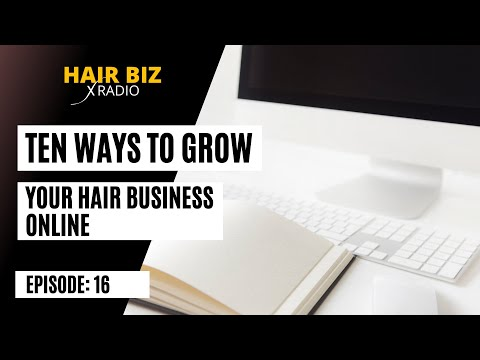 Episode 16: Ten Ways to Grow Your Hair Extension Business Online